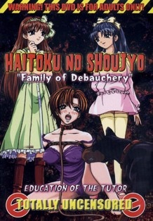 Haitoku no Shoujo (Family of Debauchery)